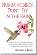 HUMMINGBIRDS DON'T FLY IN THE RAIN By Kim Klein